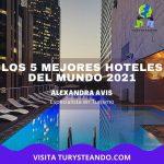 Los 5 mejores hoteles del mundo 2021