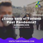 ¿Cómo será el Turismo Post Pandemia?